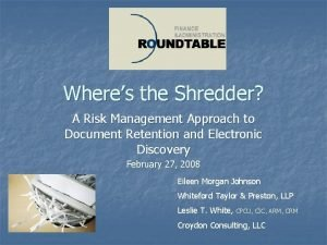 Wheres the Shredder A Risk Management Approach to