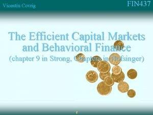 FIN 437 Vicentiu Covrig The Efficient Capital Markets