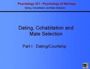 Psychology 321 Psychology of Marriage Dating Cohabitation and