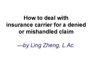 How to deal with insurance carrier for a