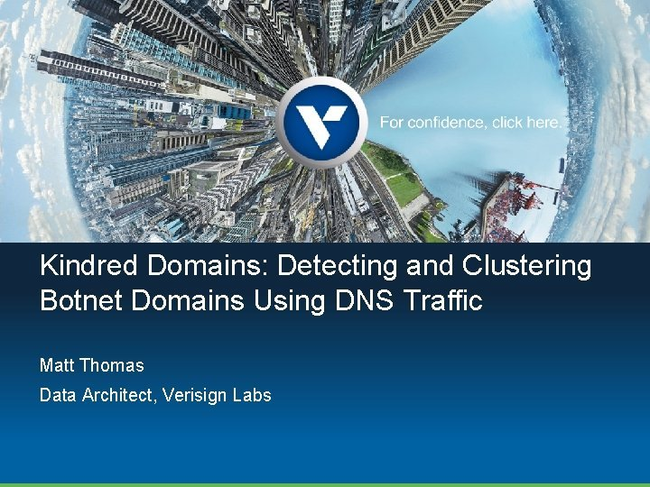 Kindred Domains Detecting and Clustering Botnet Domains Using