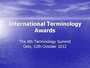 International Terminology Awards The 6 th Terminology Summit