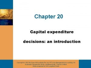 Chapter 20 Capital expenditure decisions an introduction Copyright