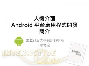 Android Sensors on Android devices LBS Augmented Reality