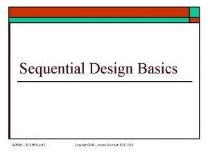 Sequential Design Basics 92508 ECE 561 Lect 2