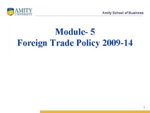 Amity School of Business Module 5 Foreign Trade