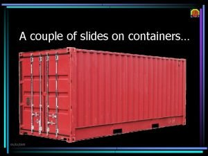 A couple of slides on containers Federico Carminati
