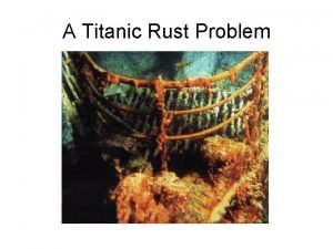 A Titanic Rust Problem Lateral thinking problems A