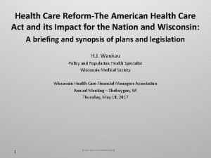 Health Care ReformThe American Health Care Act and
