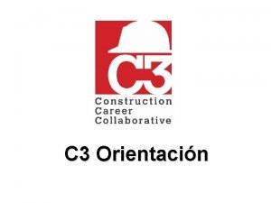 C 3 Orientacin C 3 Orientacin Esta orientacin
