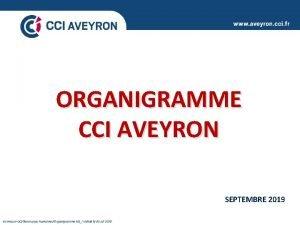 ORGANIGRAMME CCI AVEYRON SEPTEMBRE 2019 Communs CCIRessources humainesOrganigramme