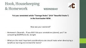 Hook Housekeeping Homework WEDNESDAY Put your annotated article
