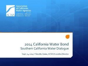 2014 California Water Bond Southern California Water Dialogue