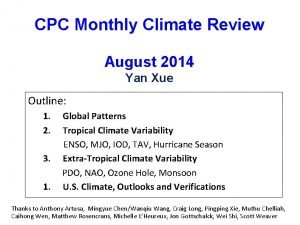 CPC Monthly Climate Review August 2014 Yan Xue