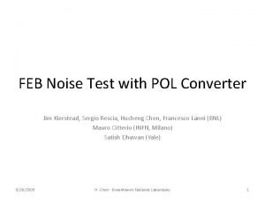 FEB Noise Test with POL Converter Jim Kierstead