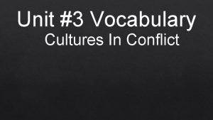 Unit 3 Vocabulary Cultures In Conflict Reliability reliability