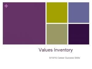 Values Inventory 91916 Career Success Skills Values Inventories