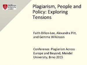 Plagiarism People and Policy Exploring Tensions Faith DillonLee