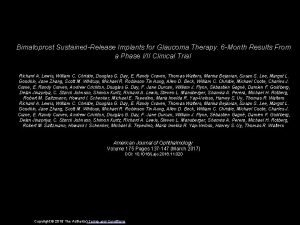Bimatoprost SustainedRelease Implants for Glaucoma Therapy 6 Month