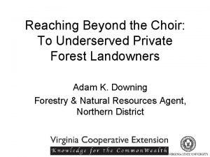 Reaching Beyond the Choir To Underserved Private Forest