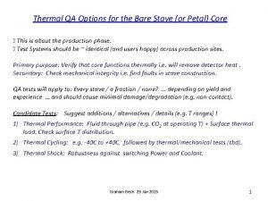 Thermal QA Options for the Bare Stave or