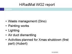 Hi Rad Mat WG 2 report 1 Agenda