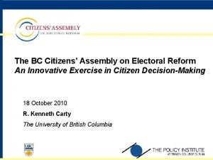 The BC Citizens Assembly on Electoral Reform An