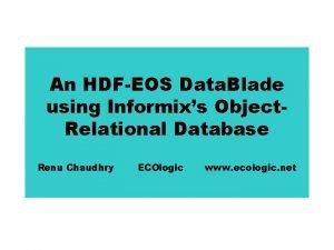 An HDFEOS Data Blade using Informixs Object Relational