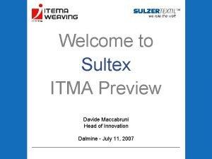 Welcome to Sultex ITMA Preview Davide Maccabruni Head