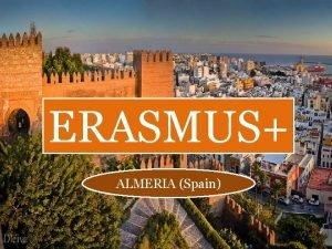 ERASMUS ALMERIA Spain THE DEPARTURE BRINDISIROMEMALAGA Spain MALAGAALMERIA