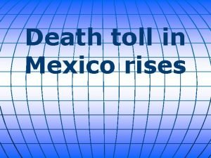 Death toll in Mexico rises Dozens of buildings