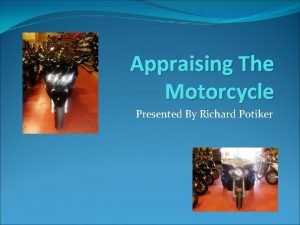 Appraising The Motorcycle Presented By Richard Potiker Appraising