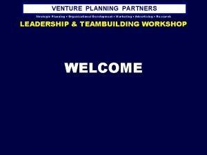 VENTURE PLANNING PARTNERS Strategic Planning Organizational Development Marketing