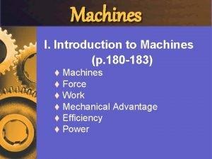 Machines I Introduction to Machines p 180 183