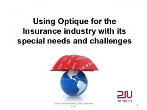 Using Optique for the Insurance industry with its