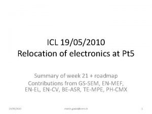 ICL 19052010 Relocation of electronics at Pt 5