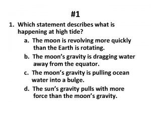 1 1 Which statement describes what is happening