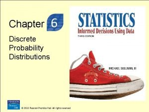 3 Chapter 6 Discrete Probability Distributions 2010 Pearson