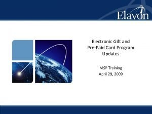 Electronic Gift and PrePaid Card Program Updates MSP