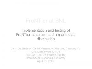 Fro NTier at BNL Implementation and testing of