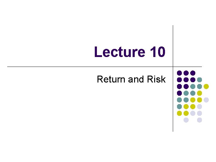 Lecture 10 Return and Risk Rates of Return
