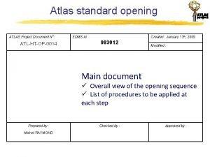 Atlas standard opening ATLAS Project Document N ATLHTOP0014