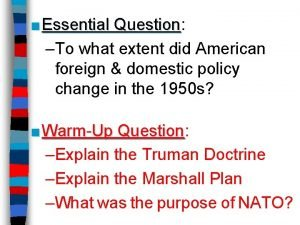 Essential Question Question To what extent did American