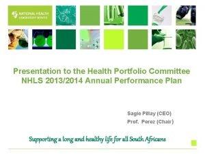 Presentation to the Health Portfolio Committee NHLS 20132014