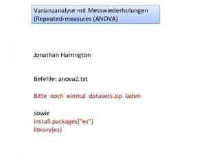 Varianzanalyse mit Messwiederholungen Repeatedmeasures ANOVA Jonathan Harrington Befehle