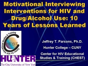Motivational Interviewing Interventions for HIV and DrugAlcohol Use