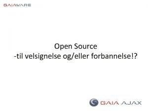 Open Source til velsignelse ogeller forbannelse Brd Stranheim