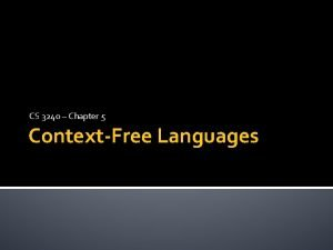CS 3240 Chapter 5 ContextFree Languages Where Are
