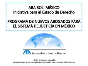 ABA ROLI MXICO Iniciativa para el Estado de