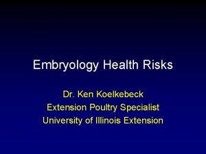 Embryology Health Risks Dr Ken Koelkebeck Extension Poultry